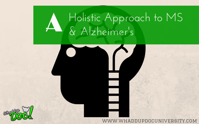 A holistic approach to addressing multiple sclerosis and Alzheimer's