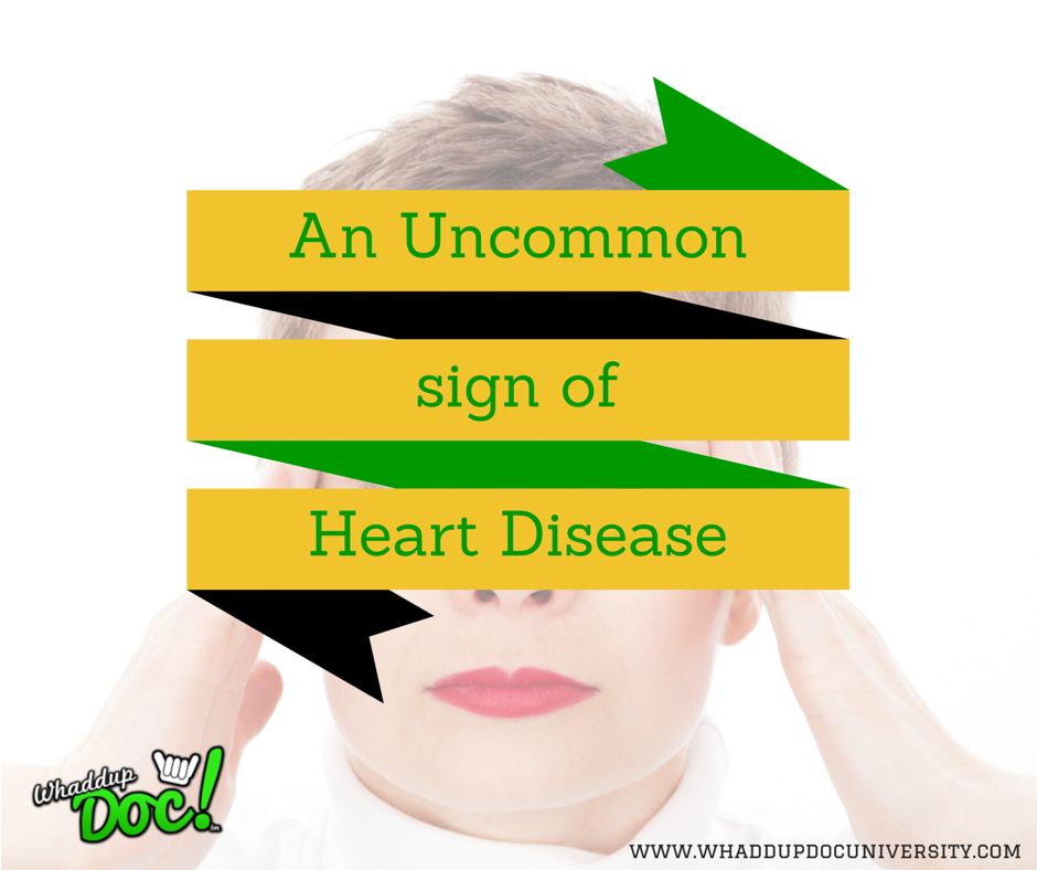 An uncommon sign of heart disease