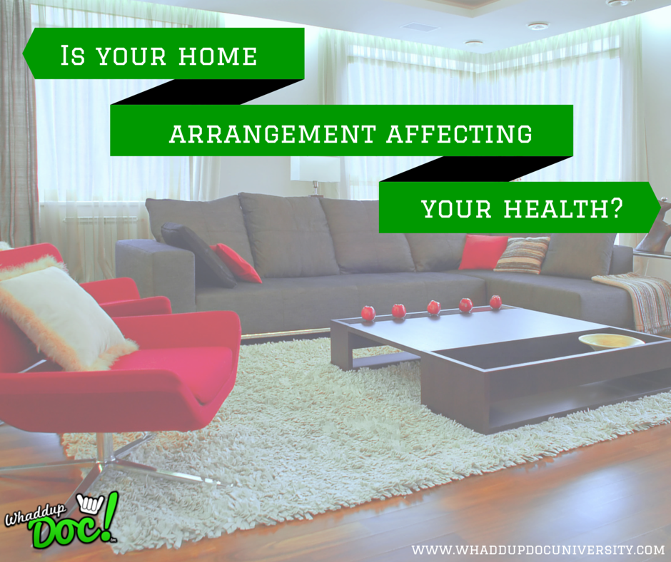 Is the arrangement of your house making you sick?
