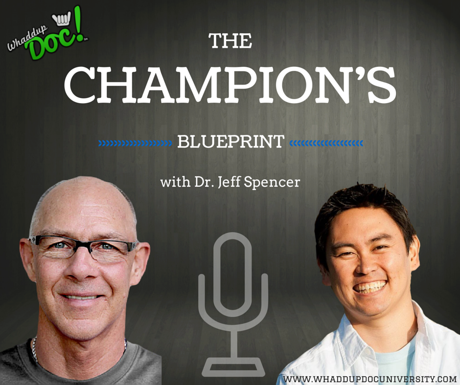 "Episode 13: Dr. Jeff Spencer ""The Champion's Blueprint"""