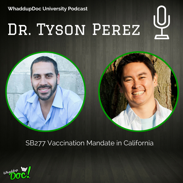Episode 19: SB277 with Dr. Tyson Perez Part 2