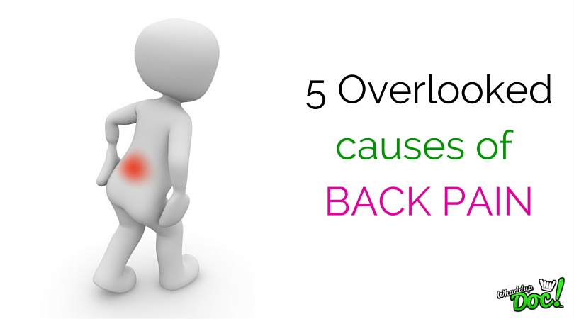 5 overlooked causes of back pain