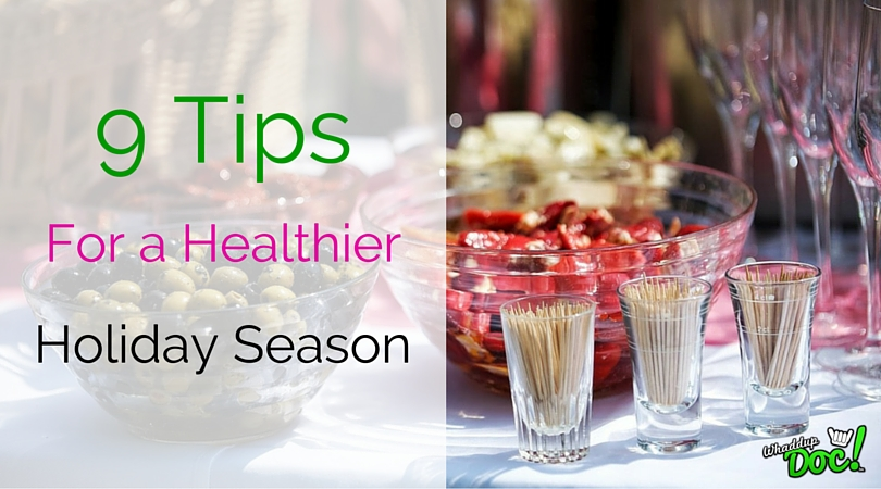 9 Tips for a healthier holiday season