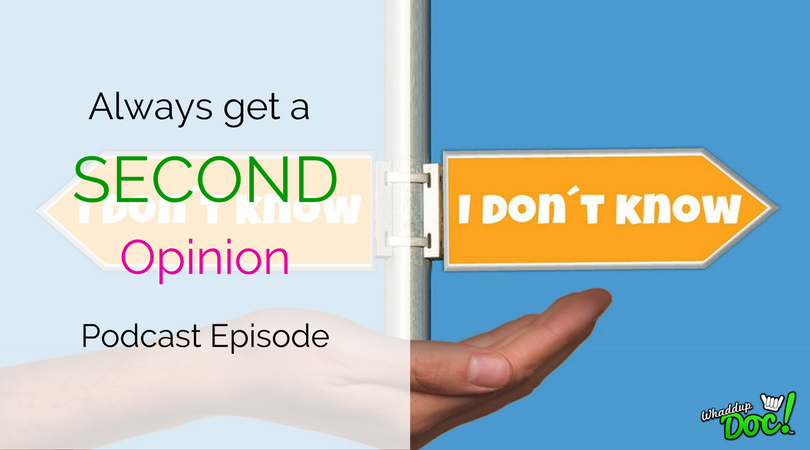 Episode 47: Always get a second opinion