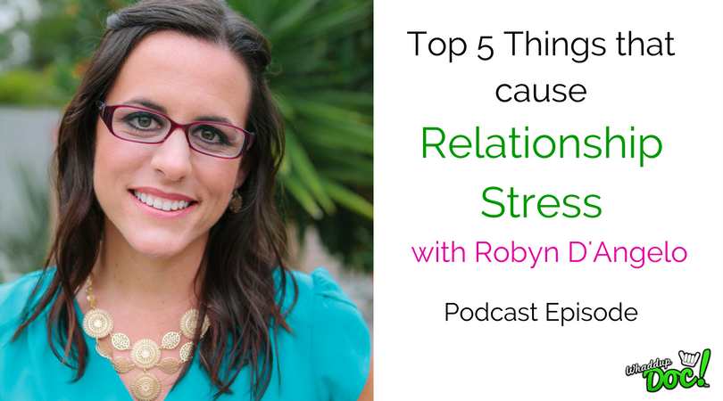 Episode 54: The Top 5 Things that cause relationship stress with Robyn D'Angelo