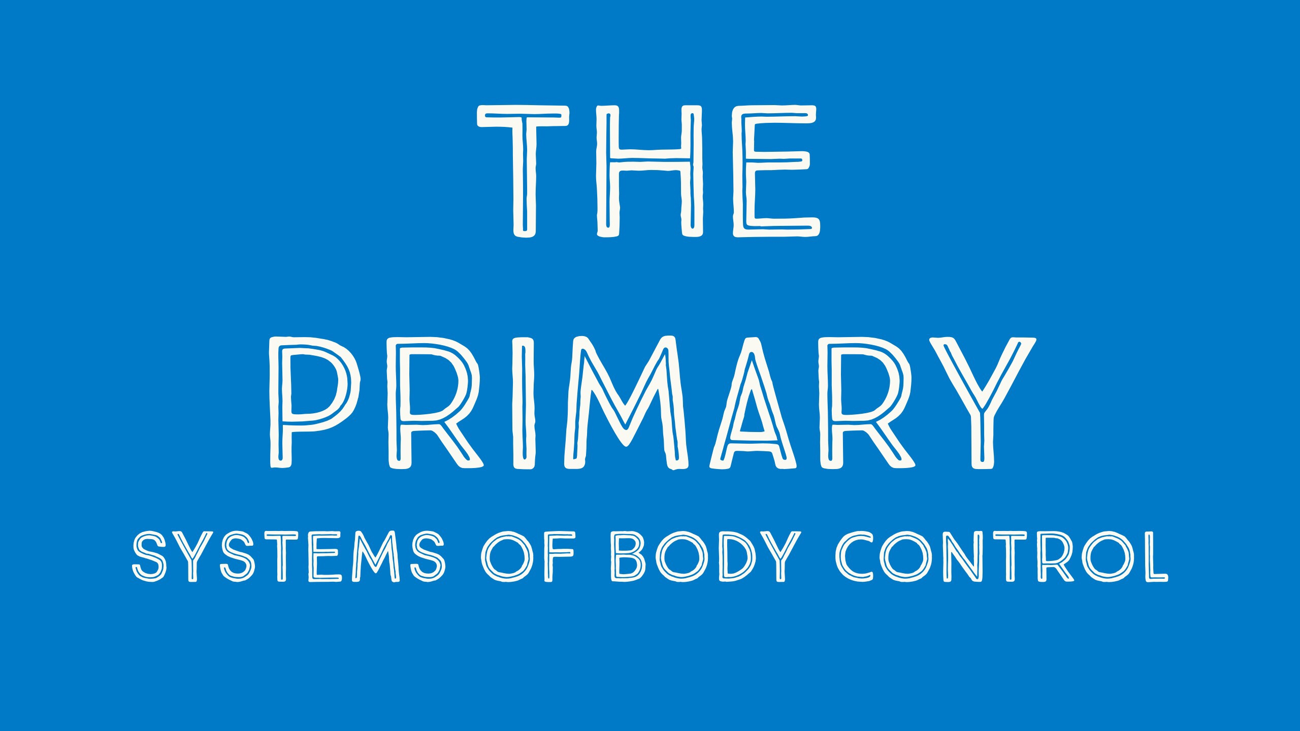 The primary systems of body control