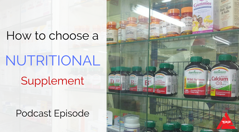 Episode 61: How to Choose a Nutritional Supplement