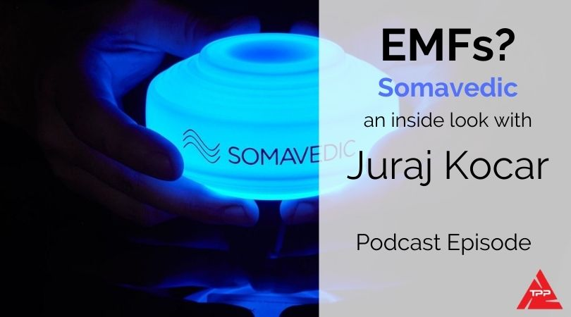 Episode 77: EMFs, Water Structuring…a look into the Somavedic with CEO Juraj Kocar