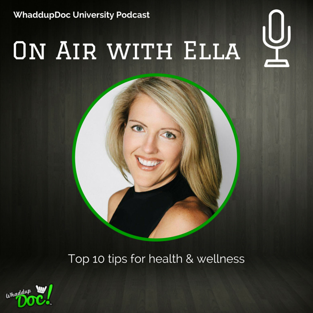Episode 15: On Air with Ella – Top 10 tips for Health & Wellness