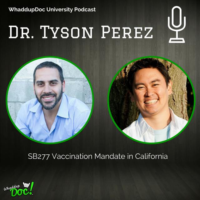 Episode 19: SB277 with Dr. Tyson Perez Part 2