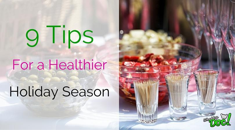 9 Tips for a healthier holiday season