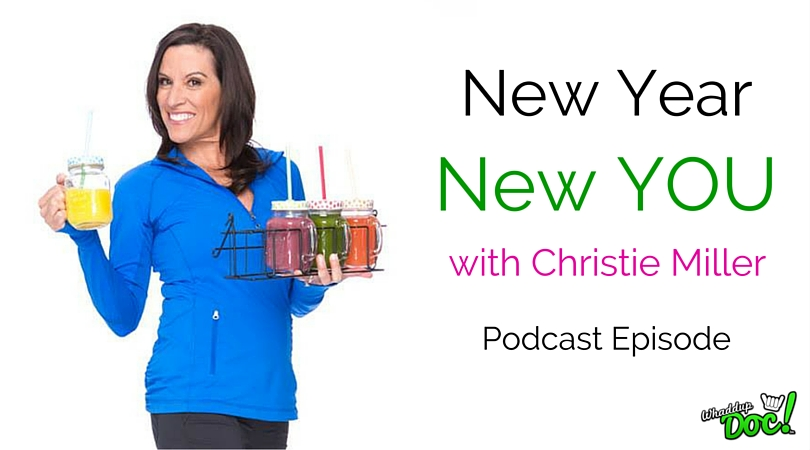 Episode 25: A New Year, A New You with Christie Miller