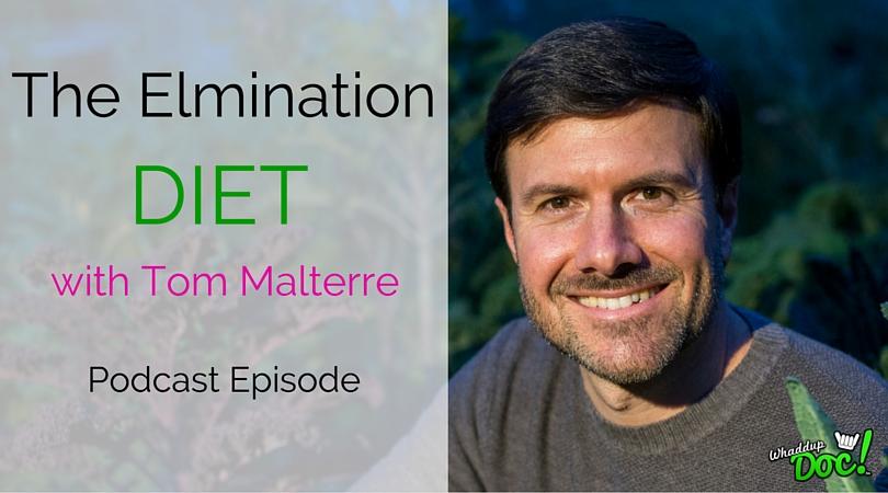 """Episode 14: Tom Malterre """"Elimination Diet, Gut Health, Vaccines"""""""