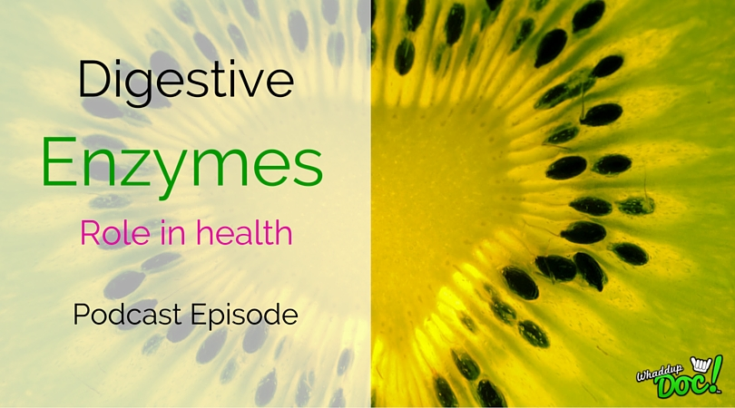 Episode 9: Digestive Enzymes