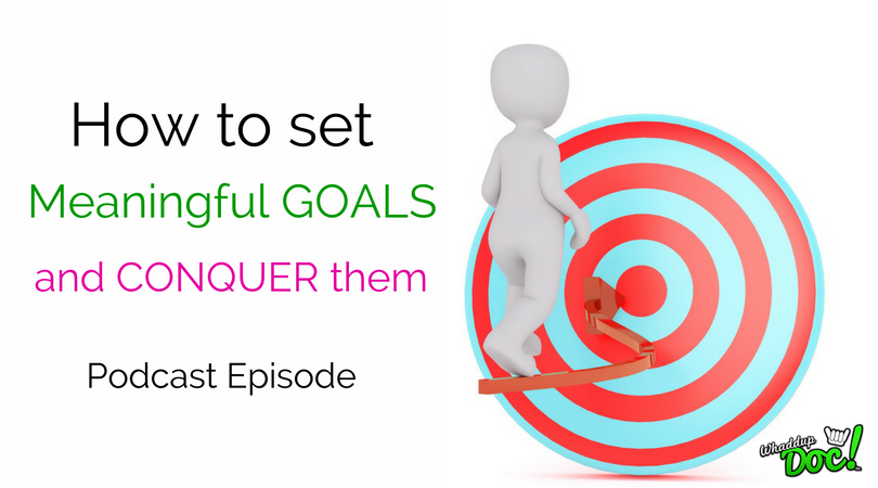 Episode 36: 2016 recap and How to set meaningful goals and conquer them
