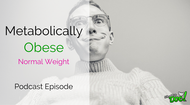 Episode 39: Being obese in a skinny body