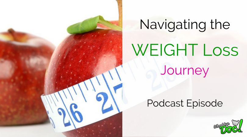 Episode 38: Navigating your weight loss journey