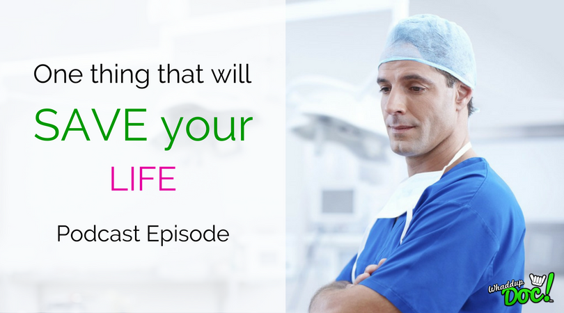 Episode 43 – Doing this one thing will save your life