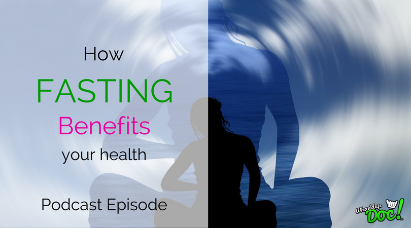Episode 50: The Benefits of Fasting
