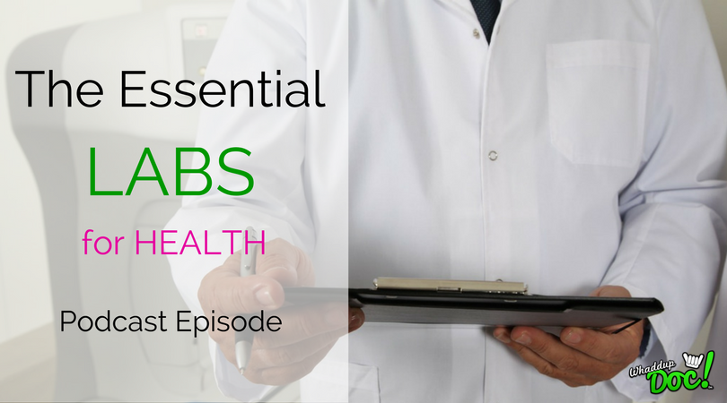 Episode 59: The Lab Tests you need for optimal health