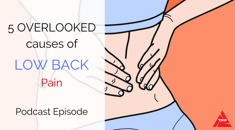 Episode 60: The 5 Overlooked Causes of Low Back Pain