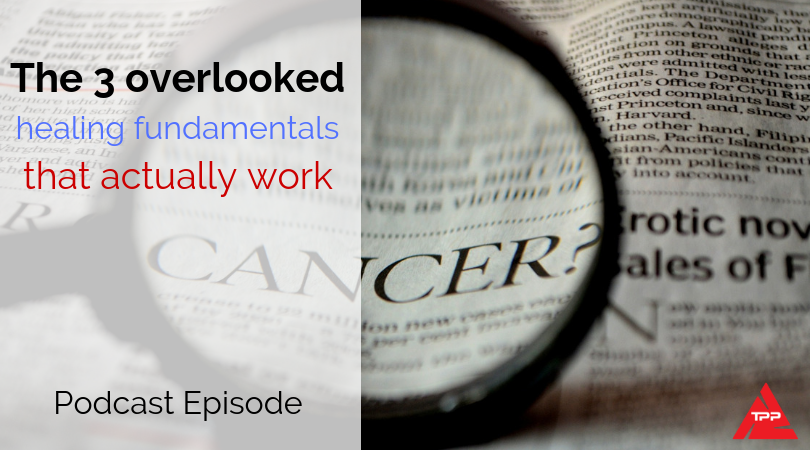 Episode 65: The 3 overlooked healing fundamentals that actually work